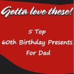60th Birthday Presents For Dad