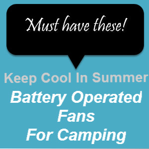 Battery Operated Fans for Camping