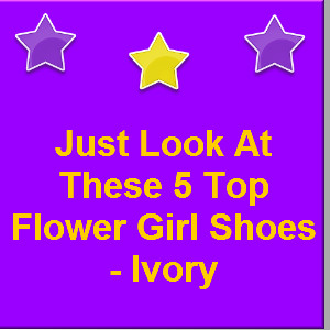 Flower Girl Shoes Ivory