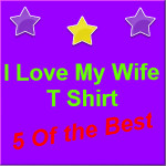 I Love My Wife T Shirt