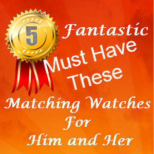 Matching Watches For Him and Her