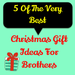 Christmas Gift Ideas For Brother